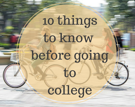 10 Things I Wish I Knew before College