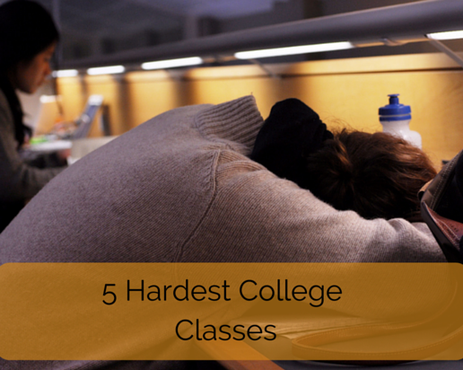 5 Hardest College Classes