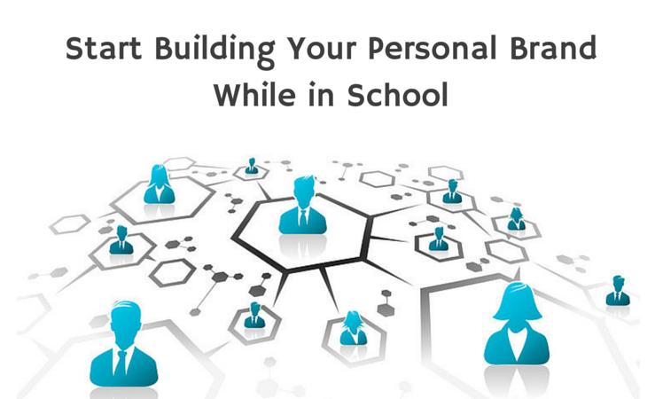 Start Building Your Personal Brand While in School