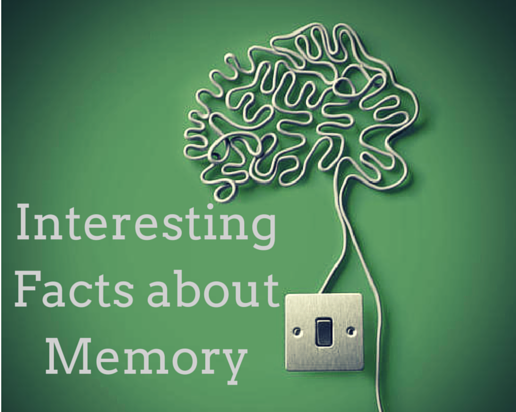 Interesting Facts about Memory