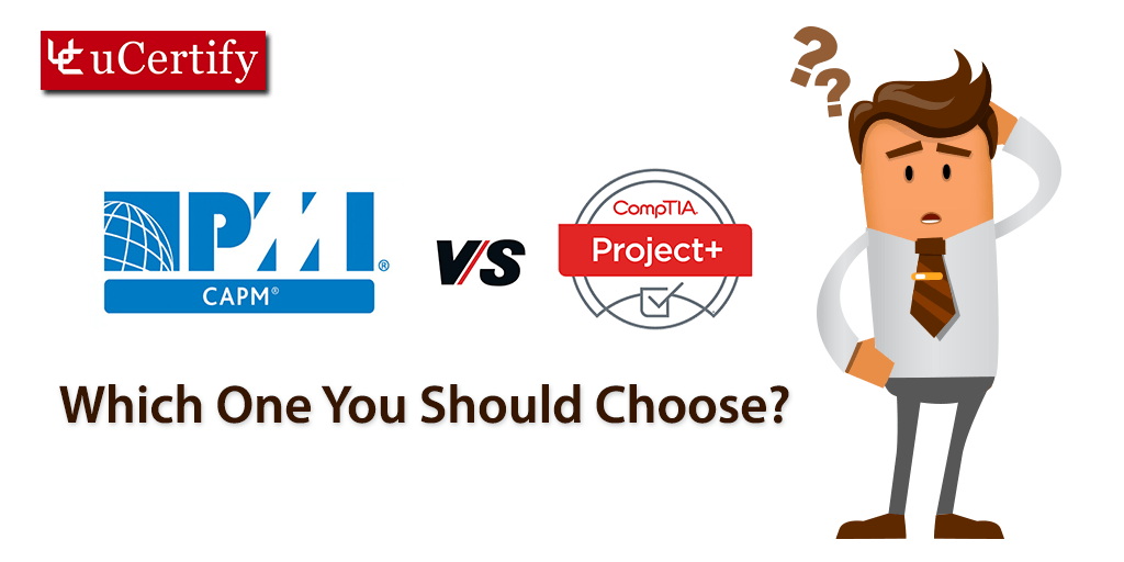 CompTIA Project+ vs PMI CAPM: Which One You Should Choose?