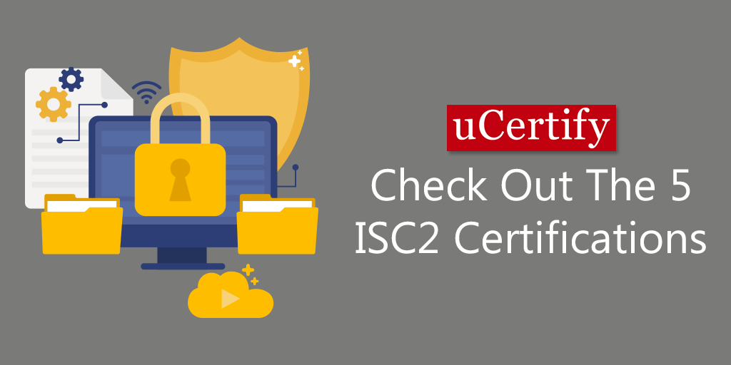Check Out The 5 Best ISC2 Certifications